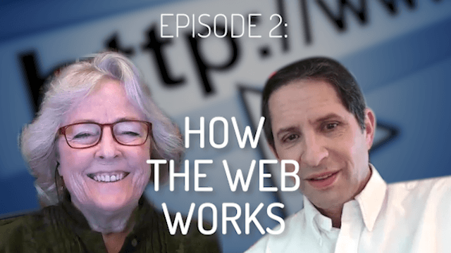 Kristin Zhivago and Frank Zinghini, Episode 2: How the Web Works