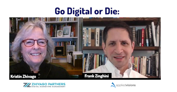 Go Digital or Die Kristin Zhivago and Frank Zinghini