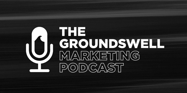 Banner for The Groundswell Marketing Podcast