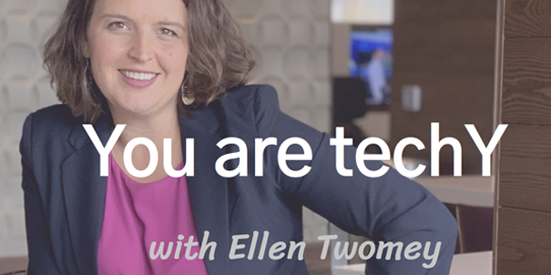 Banner for You are techY podcast with Ellen Twomey