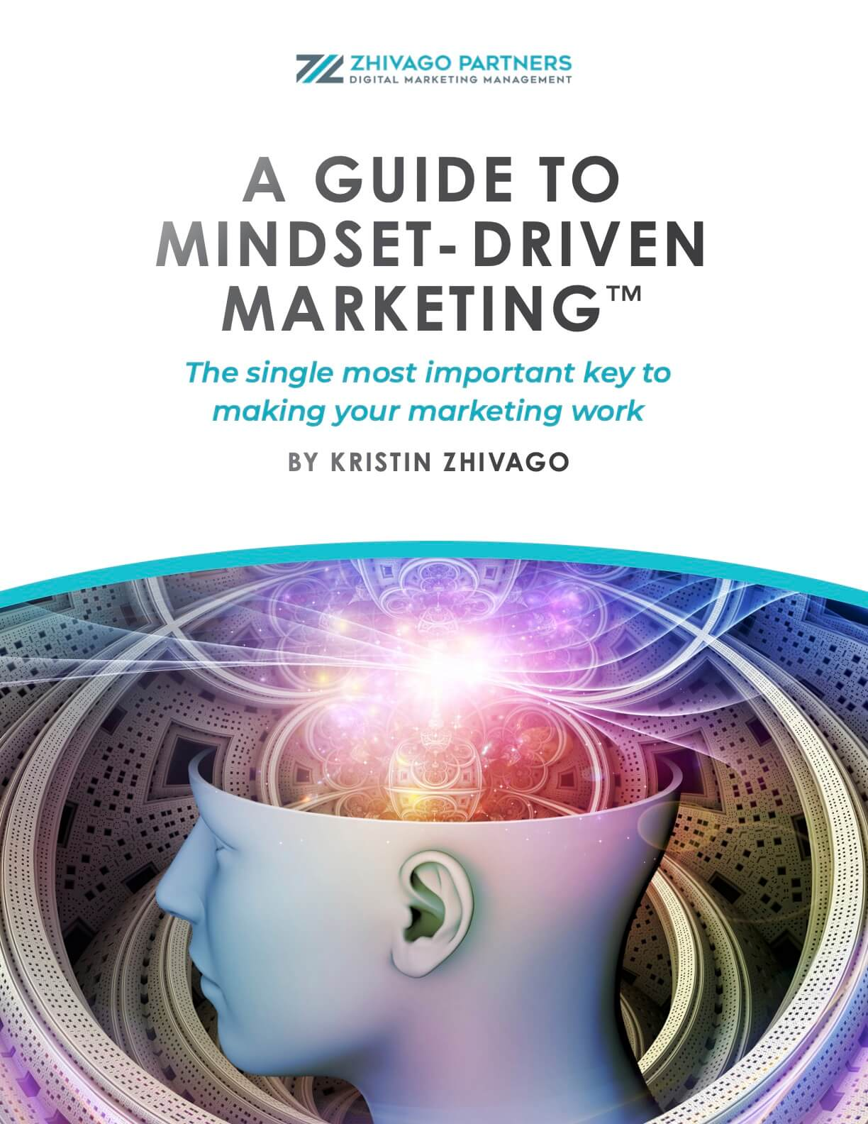 Front cover of A Guide to Mindset-Driven Marketing by Kristin Zhivago